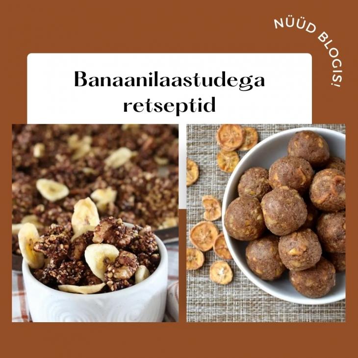 Retseptid kuivatatud banaanilaastudega