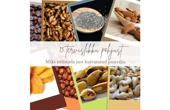 13 tervislikku põhjust, miks eelistada just kuivatatud puuvilju